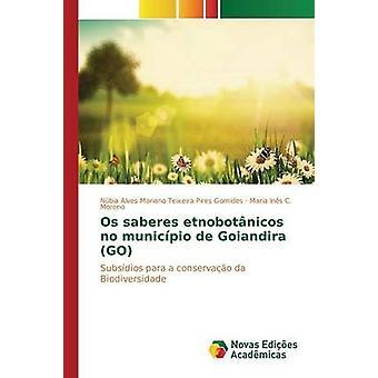 Os saberes etnobotnicos no municpio de Goiandira GO by Alves Mariano Teixeira Pires Gomides N