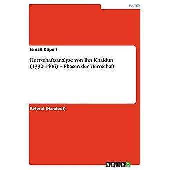 Herrschaftsanalyse von Ibn Khaldun 13321406 Phasen der Herrschaft av Kpeli & Ismail