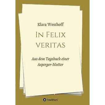 I Felix veritas av Westhoff & Klara