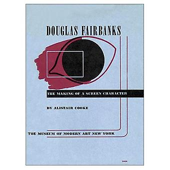 Douglas Fairbanks: The Making of a Screen Character (Museum of Modern Art Film Library Series) [Facsimile]