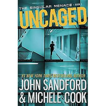 Uncaged by John Sandford - Michele Cook - 9780385753067 Book
