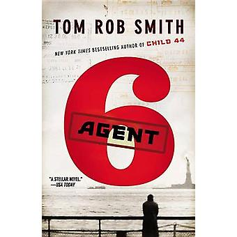 Agent 6 by Tom Rob Smith - 9780446583084 Book