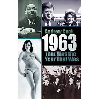1963 That Was the Year That Was by Andrew Cook - 9780752487243 Book
