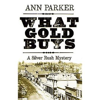 What Gold Buys by Ann Parker - 9781464206238 Book