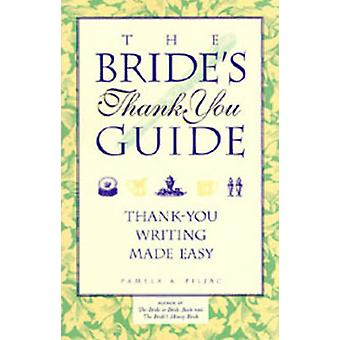Bride's Thank You Guide - Thank-You Writing Made Easy by Pamela A. Pil