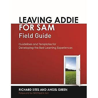Leaving ADDIE for SAM Field Guide - Guidelines and Templates for Devel