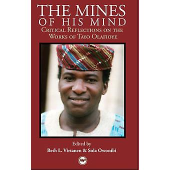 The Mines Of His Mind - Critical Reflection on the Work of Tayo Olafio