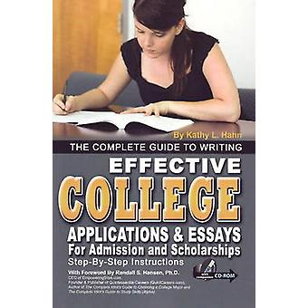 Complete Guide to Writing Effective College Applications and Essays f