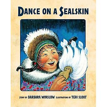 Dance on a Sealskin by Barbara Winslow - Teri Sloat - 9781941821800 B