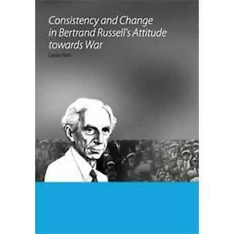 Consistency and Change in Bertrand Russell's Attitude Towards War by