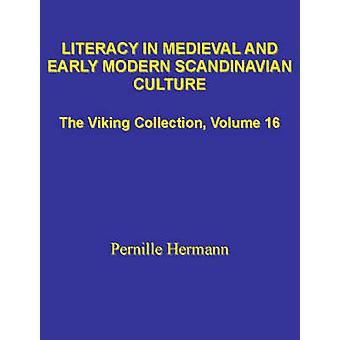Literacy in Medieval and Early Modern Scandinavian Culture by Pernill