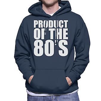 Product Of The 80s Men's Hooded Sweatshirt