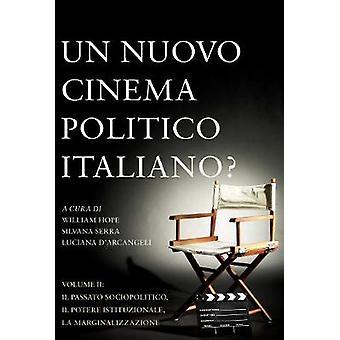 Un Nuovo Cinema Politico Italiano Volume II by Hope & William