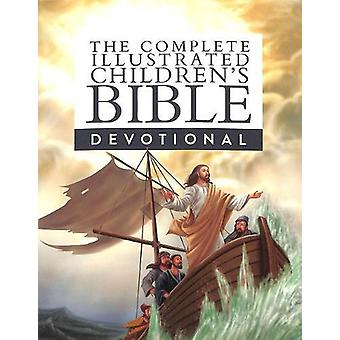 The Complete Illustrated Children's Bible Devotional by The Complete