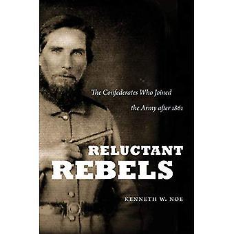Rebeldes relutantes: os confederados que se juntaram ao exército depois de 1861