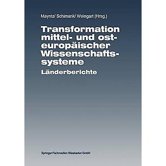 Transformatie Mittel und osteuropischer Wissenschaftssysteme Lnderberichte door Mayntz & Renate