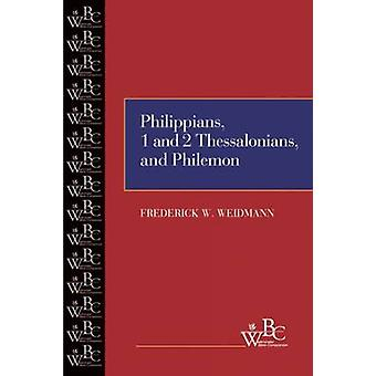 Philippians First and Second Thessalonians and Philemon by Weidmann & Frederick W.
