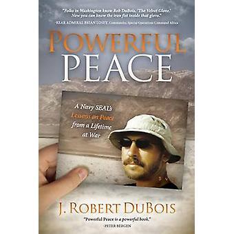 Powerful Peace by J. Robert DuBois