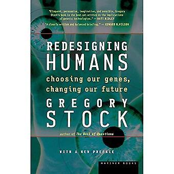 Rediseño de los seres humanos, nuestro futuro genético inevitable: nuestro futuro genético inevitable