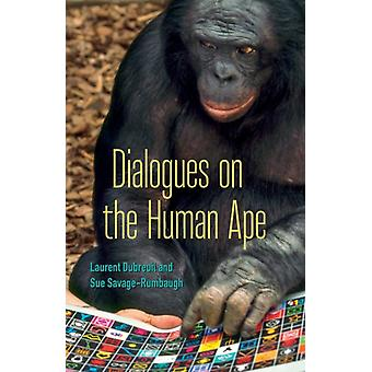 Dialogues on the Human Ape by Laurent Dubreuil