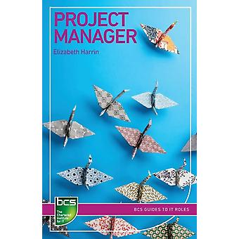 Project Manager Careers in IT Project Management by Harrin & Elizabeth