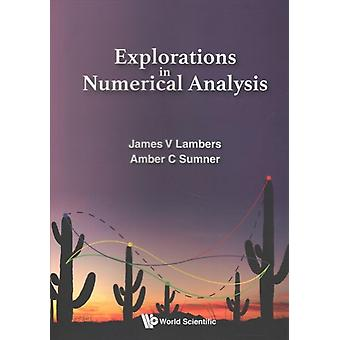 Explorations In Numerical Analysis by James V Lambers