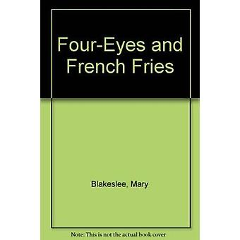Four-Eyes and French Fries by Mary Blakeslee - 9780773672963 Book