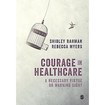 Courage in Healthcare by Shibley Rahman