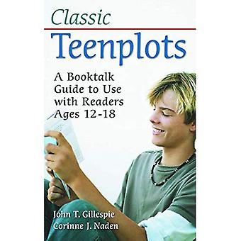 Classic Teenplots: A Booktalk Guide to Use with Readers Ages 12-18 (Children's & Young Adult Literature Reference)
