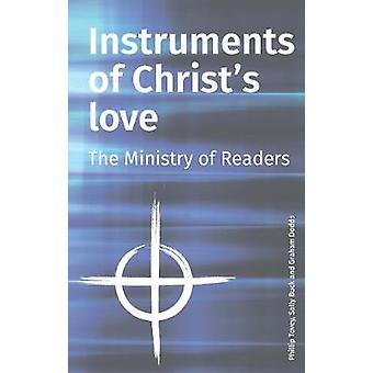 Instruments of Christs Love by Tovey & Phillip