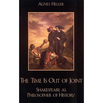 The Time Is Out of Joint by Heller & Agnes