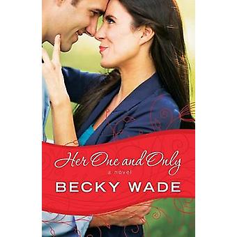 Her One and Only by Becky Wade