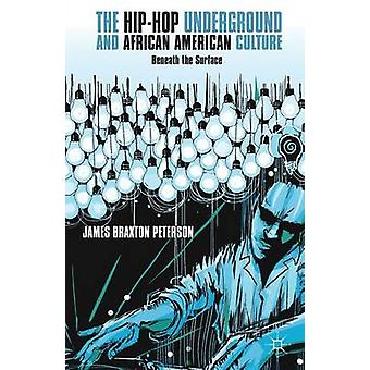 The HipHop Underground and African American Culture  Beneath the Surface by Peterson & J.