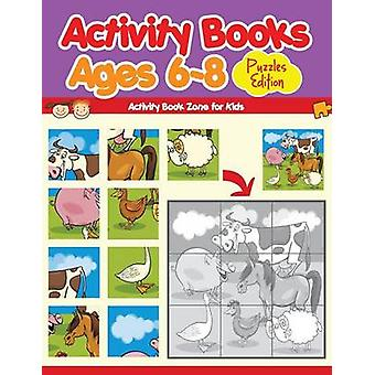 Activity Books Ages 68 Puzzles Edition by Activity Book Zone for Kids