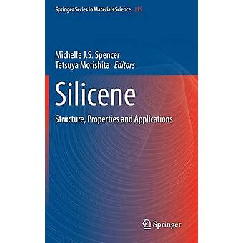 Silicene  Structure Properties and Applications by Spencer & Michelle