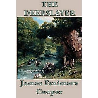 The Deerslayer by Cooper & James Fenimore
