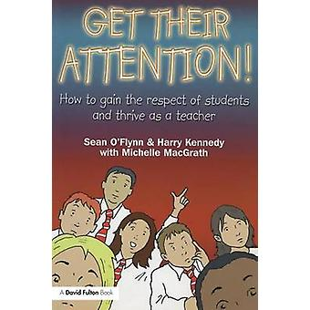 Get Their Attention  Handling Conflict and Confrontation in Secondary Classrooms Getting Their Attention by OFlynn & Sean