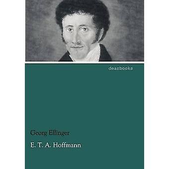 E. T. A. Hoffmann by Ellinger & Georg
