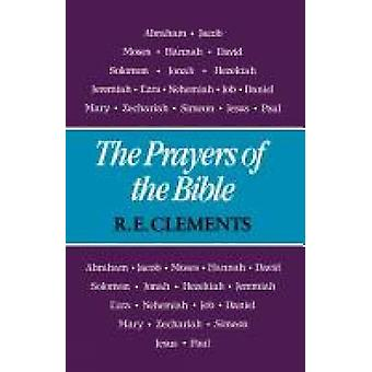 The Prayers of the Bible by Clements & R. E.