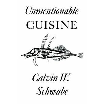 Unmentionable Cuisine by Schwabe & Calvin & W
