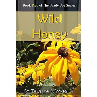 Wild Honey by Wright & Taunya S.