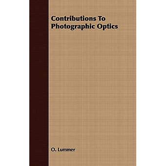 Contributions To Photographic Optics by Lummer & O.