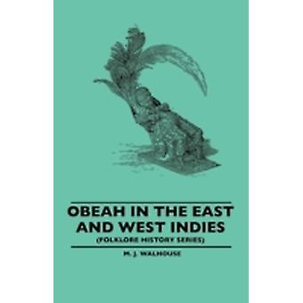 Obeah in the East and West Indies Folklore History Series by Walhouse & M. J.