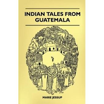 Indian Tales from Guatemala by Jessup & Marie