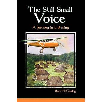 The Still Small Voice by McCauley & Bob