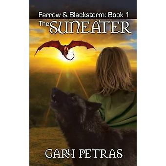 The Suneater Farrow and Blackstorm Book 1 by Petras & Gary