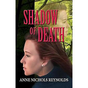Shadow of Death by Reynolds & Anne Nichols