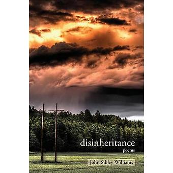 Disinheritance Poems by Williams & John Sibley