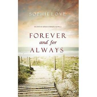 Forever and For Always The Inn at Sunset HarborBook 2 by Love & Sophie