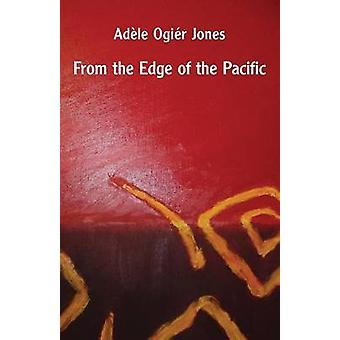 From the Edge of the Pacific by Jones & Adle Ogir